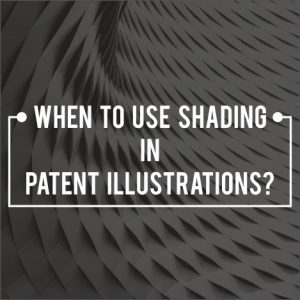 When to use shading in Patent Illustrations?