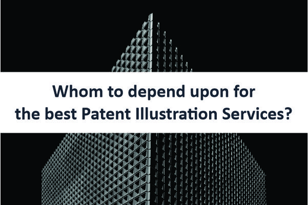 Whom to depend upon for the best Patent Illustration services?