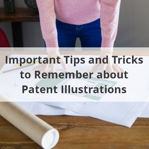 Important Tips and Tricks to Remember about Patent Illustrations