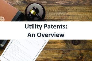 Utility Patents: An Overview