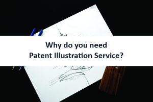 Why do you need Patent Illustration Service?
