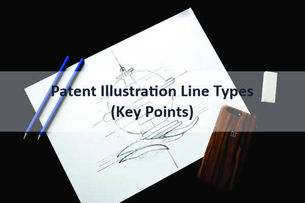 Read more about the article Patent Illustration Line Types (Key Points)