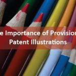 The Importance of Provisional Patent Illustrations